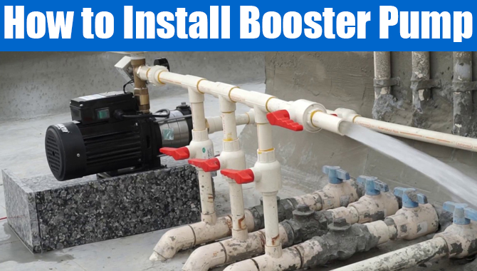 How to Install Booster Pump