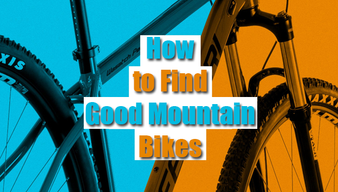 How to Find Good Mountain Bikes